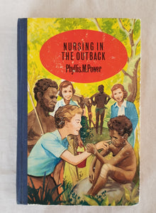Nursing In The Outback by Phyllis. M. Power