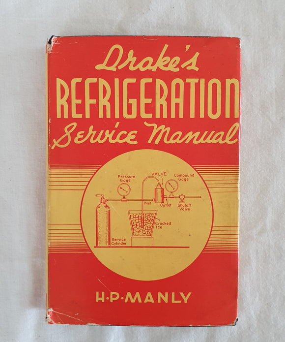 Drake's Refrigeration Service Manual by H. P. Manly