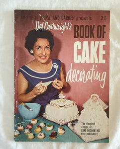 Del Cartwright's Book of Cake Decorating by Australian House and Garden