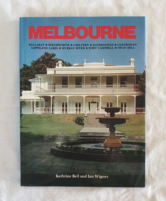 Melbourne by Katherine Bell and Ian Wigney