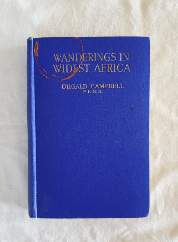 Wanderings in Widest Africa by Dugald Campbell