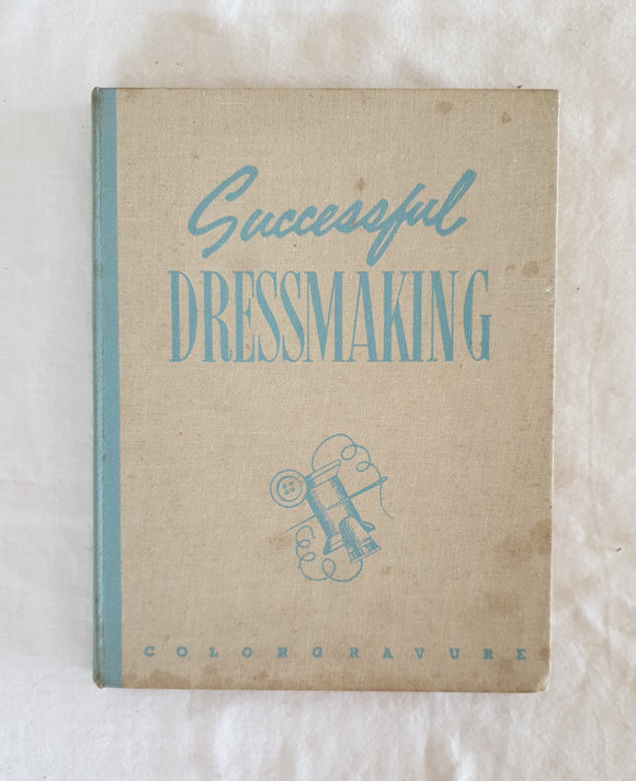 Successful Dressmaking by Ellen and Marietta Resek