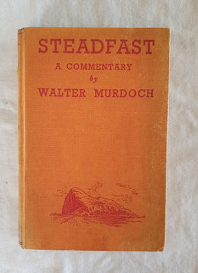 Steadfast A Commentary by Walter Murdoch