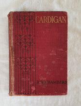Load image into Gallery viewer, Cardigan A Novel by Robert W. Chambers