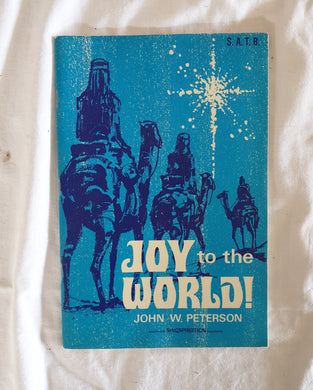 Joy to the World!  by John W. Peterson