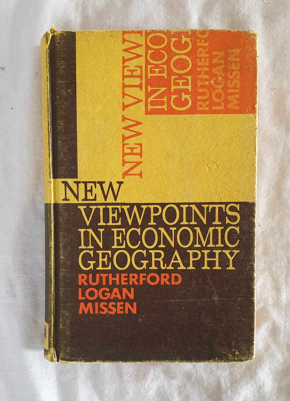 New Viewpoints in Economic Geography by Rutherford, Logan and Missen