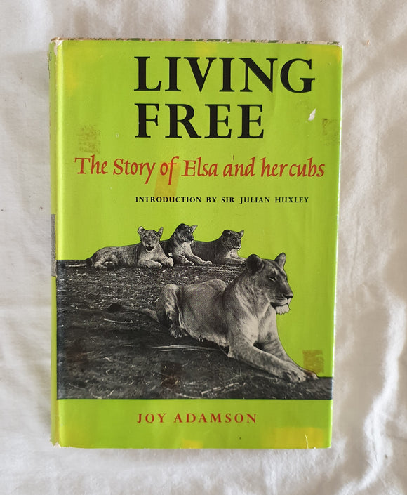 Living Free: The Story of Elsa and Her Cubs  by Joy Adamson