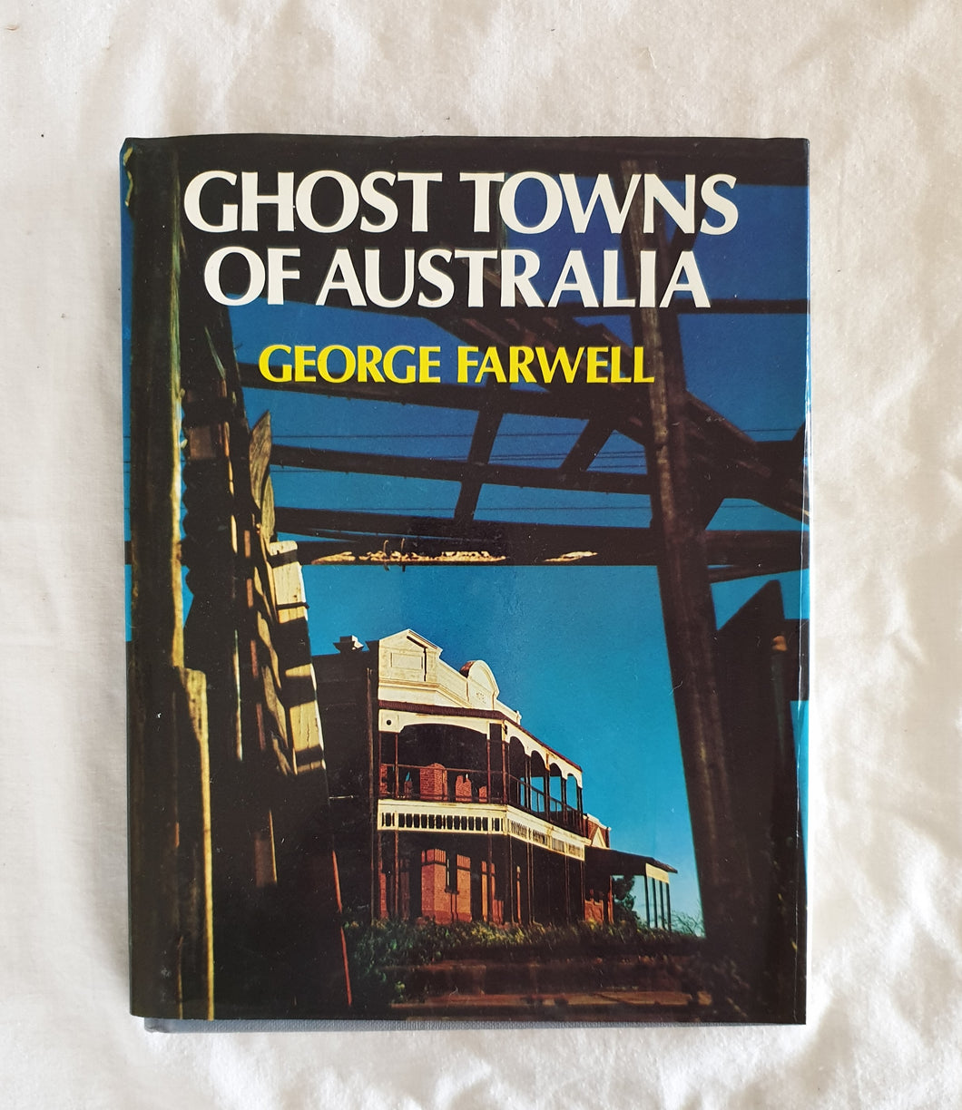 Ghost Towns of Australia  by George Farwell