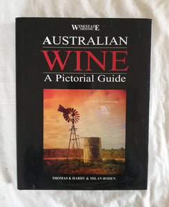 Australian Wine  A Pictorial Guide by Thomas K Hardy & Milan Roden