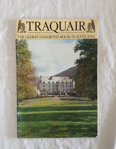 Traquair House:  Innerleithen, Peeblesshire  The Oldest Inhabited House in Scotland  A historical survey by Peter Maxwell Stuart the 20th Laird