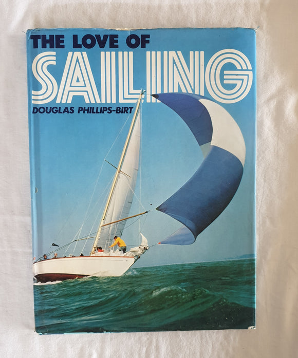 The Love of Sailing  by Douglas Phillips-Birt