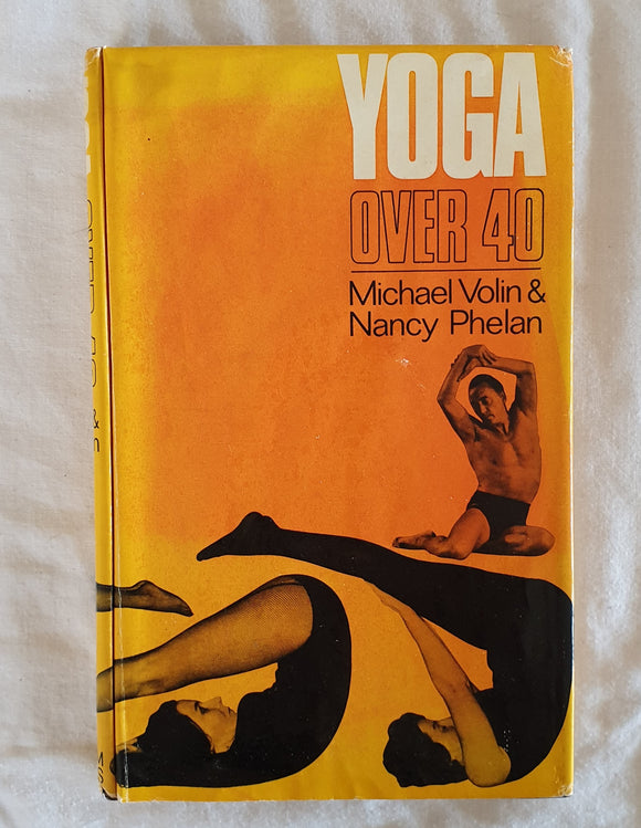 Yoga Over 40 by Michael Volin & Nancy Phelan