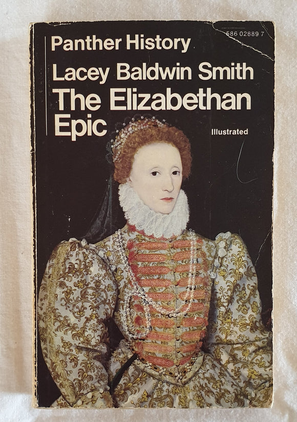 The Elizabethan Epic by Lacey Baldwin Smith