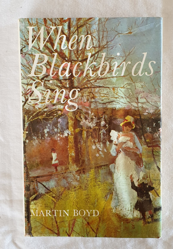 When Blackbirds Sing by Martin Boyd