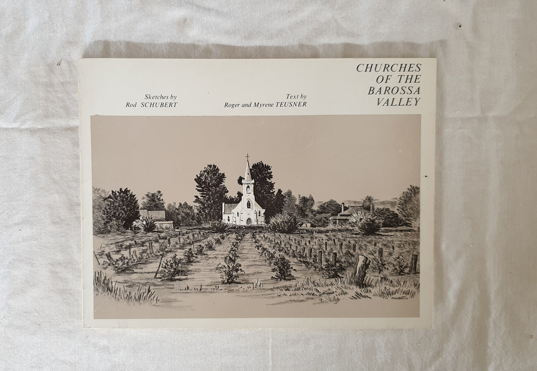 Churches of The Barossa Valley  by Roger and Myrene Teusner  Sketches by Rod Schubert