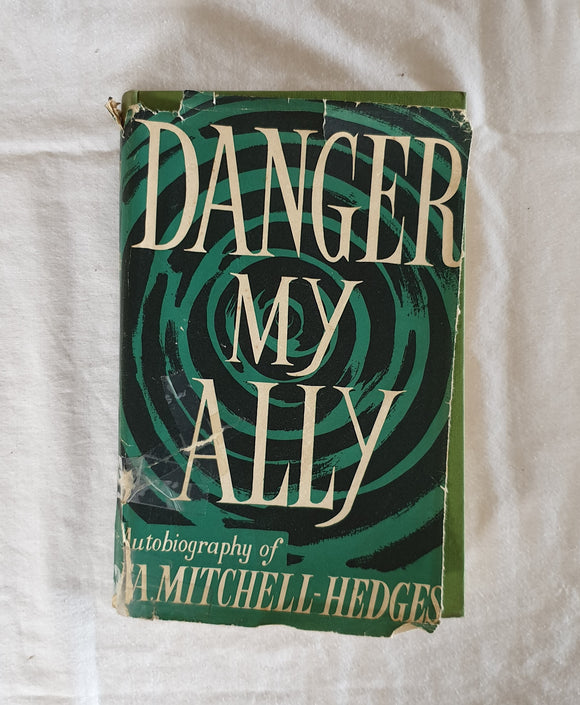 Danger My Ally  by F. A. Mitchell-Hedges