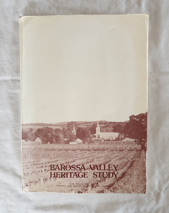 Barossa Valley Heritage Study  Prepared by Lester, Firth and Murton Howard Murton, Alf Lester, John Gelder, Ingrid Scrubjan, Steve Anders and Leigh Shutter
