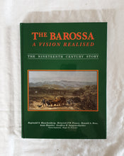 Load image into Gallery viewer, The Barossa A Vision Realised  The Nineteenth Century Story