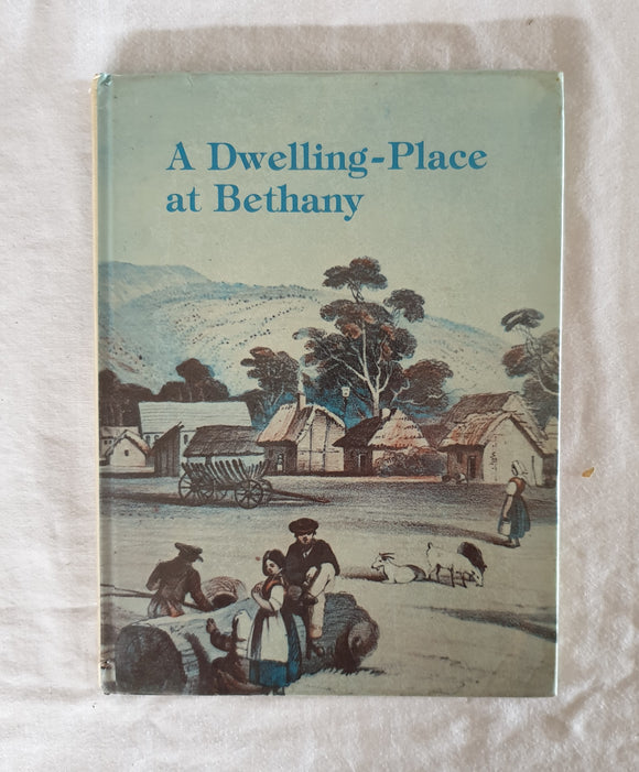A Dwelling-Place at Bethany  The Story of a Village Church  by H. F. W. Proeve