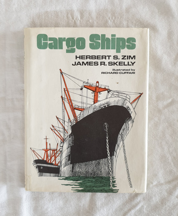 Cargo Ships by Herbert S. Zim and James R. Skelly