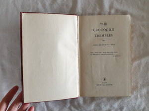 The Crocodile Trembles by John Deane Potter