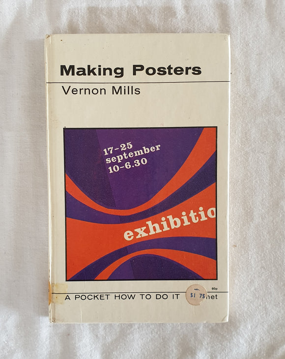 Making Posters by Vernon Mills