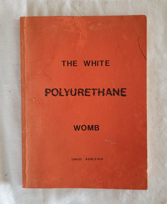The White Polyurethane Womb by David Ashleigh