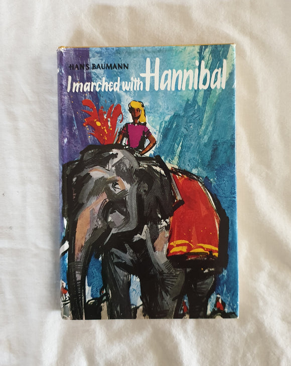 I Marched With Hannibal by Hans Baumann