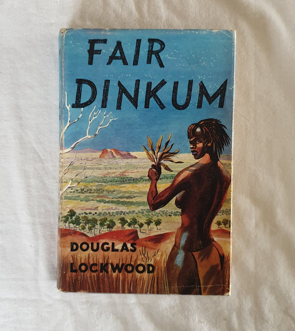 Fair Dinkum by Douglas Lockwood