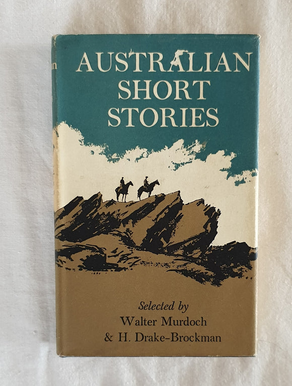 Australian Short Stories by Walter Murdoch and H. Drake-Brockman