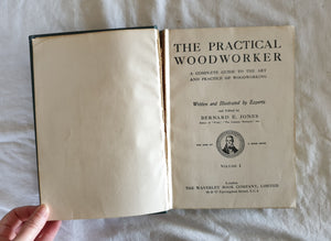 The Practical Woodworker by Bernard E. Jones - Volume 1