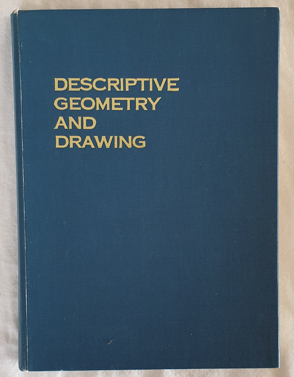 Descriptive Geometry and Drawing by G. Steel and E. W. Fitness