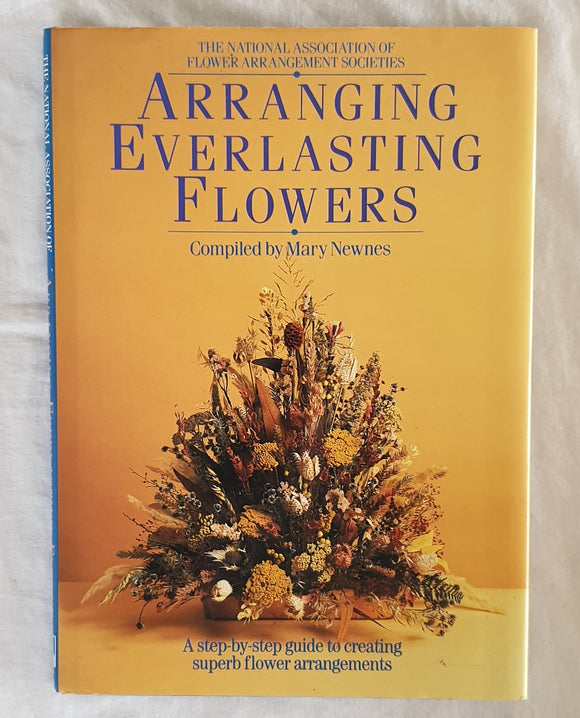 Arranging Everlasting Flowers by Mary Newnes