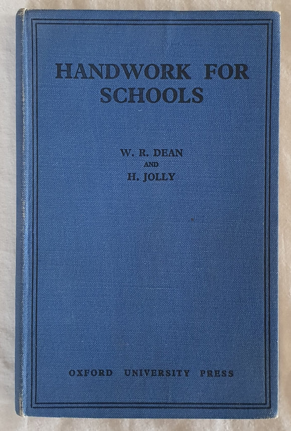 Handwork For Schools  by W. R. Dean and H. Jolly