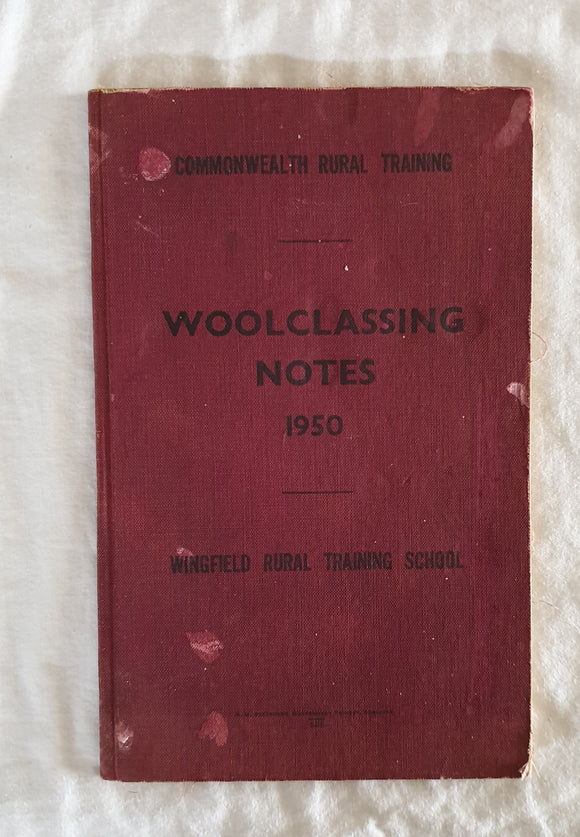 Woolclassing Notes 1950 by Wingfield Rural Training School