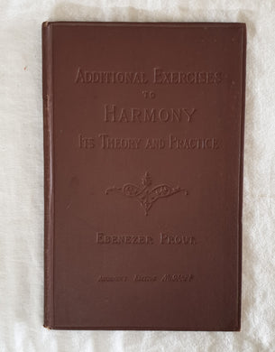 Additional Exercises to Harmony  Its Theory and Practice  by Ebenezer Prout