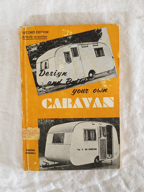 Design and Build Your Own Caravan  by I. W. Green