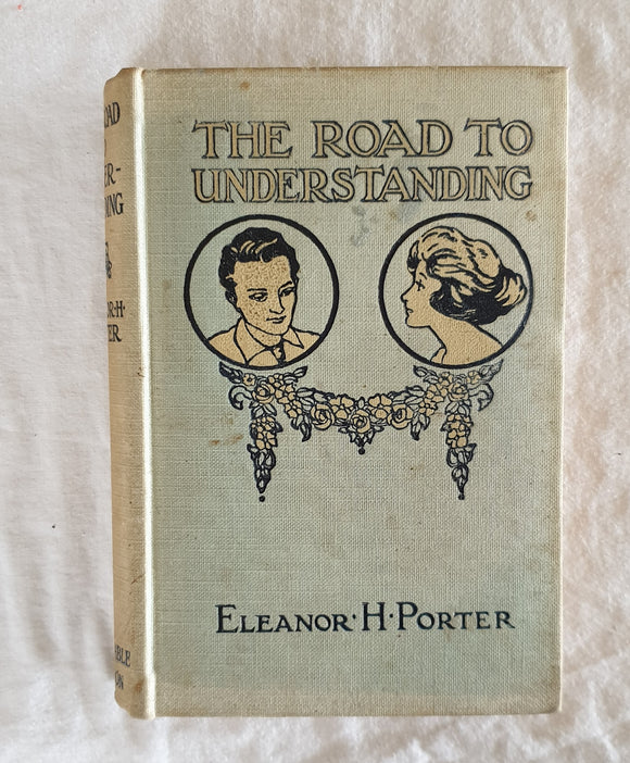 The Road to Understanding  by Eleanor H. Porter