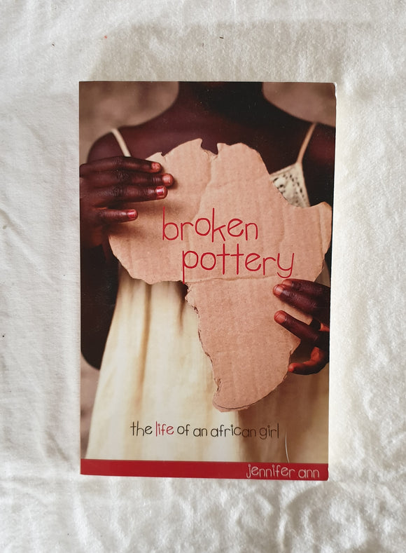 Broken Pottery  The Life of an African Girl  by Jennifer Ann