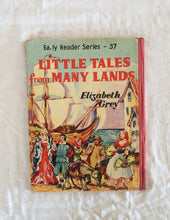 Load image into Gallery viewer, Little Tales from Many Lands by Elizabeth Grey