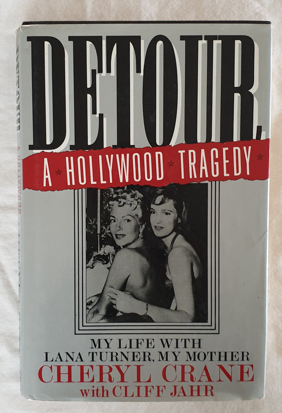 Detour: A Hollywood Tragedy by Cheryl Crane with Cliff Jahr