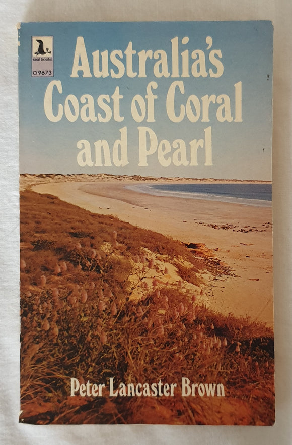 Australia's Coast of Coral and Pearl  by Peter Lancaster Brown