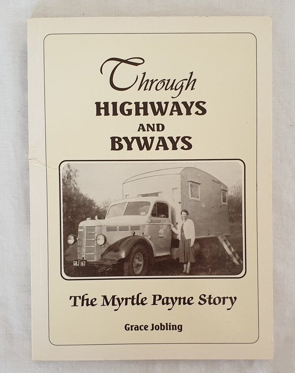 Through Highways and Byways  The Myrtle Payne Story  by Grace Jobling