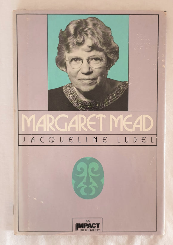 Margaret mead by Jacqueline Ludel
