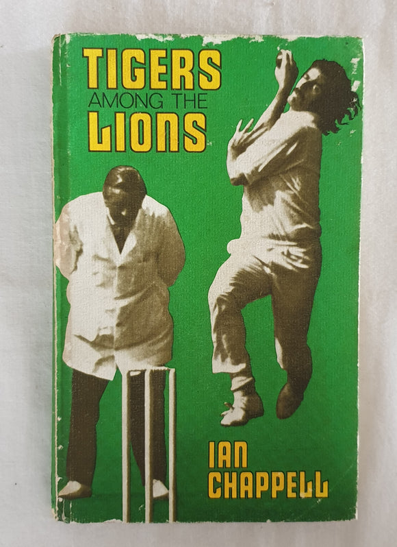Tigers Among The Lions by Ian Chappell