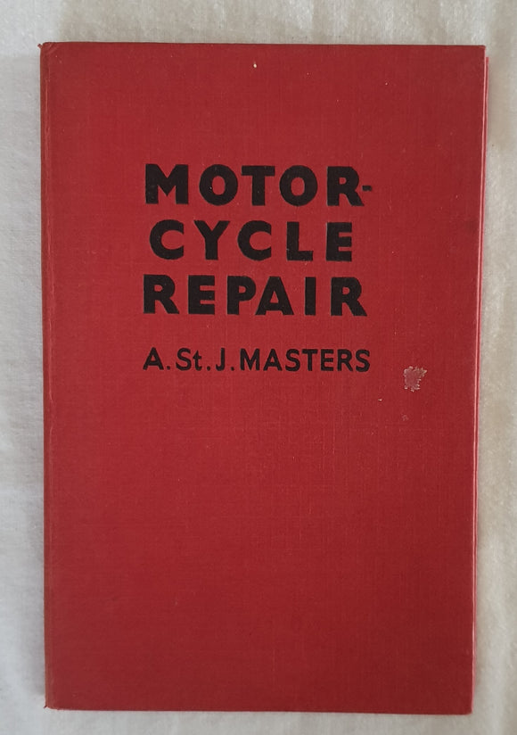 Motor-Cycle Repair by A. St. J. Masters