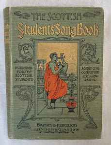 The Scottish Students' Songbook by Abbie, Hogge, Thomson and Minto