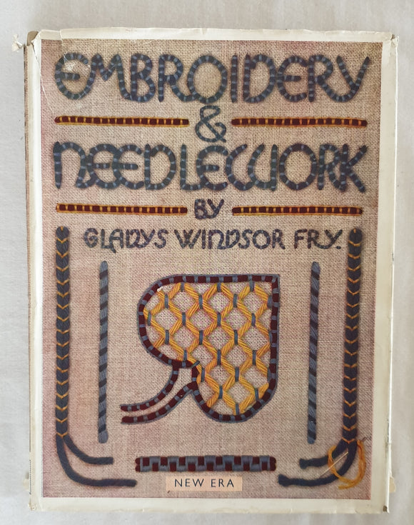 Embroidery and Needlework by Gladys Windsor Fry