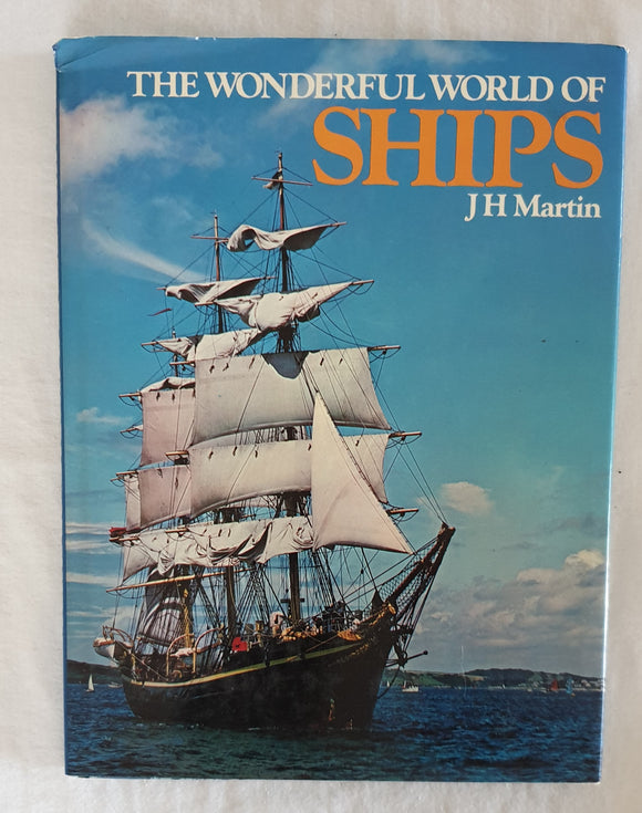 The Wonderful World of Ships by J H Martin