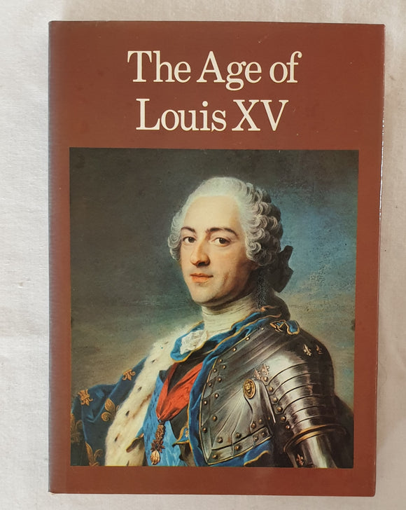 The Age of Louis XV by Alvar Gonzalez Palacios